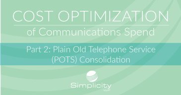 Cost Optimization of Communications Spend Part 2: POTS - Plain Old Telephone Service Consolidation