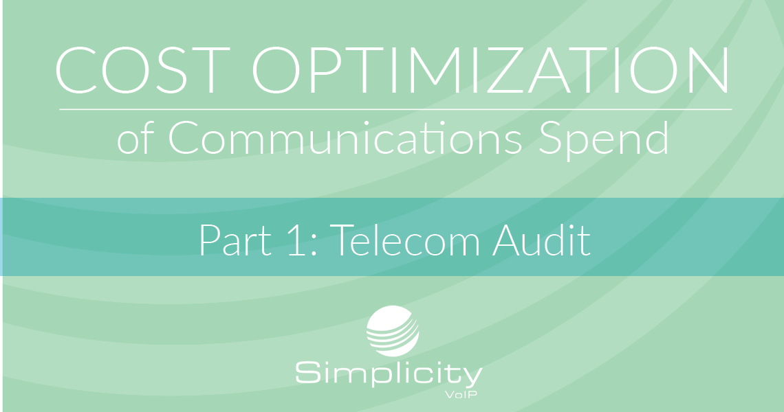 Cost Optimization of Communications Spend - Part 1: Telecom Audit
